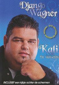 Cover Django Wagner - Kali - De videoclips [DVD]